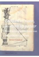 Denken in steen, bouwen op papier Een kleine geschiedenis van het architectuurboek | Jeroen Goudeau | 9789460042775 | Vantilt