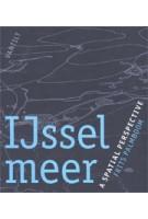 IJsselmeer. A spatial perspective | Frits Palmboom | 9789460043376