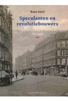 Speculanten en revolutiebouwers. Projectontwikkeling in Amsterdam 1877-1940   Rens Smid   9789460044595   Vantilt