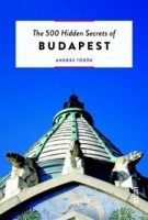 The 500 Hidden Secrets of BUDAPEST | Luster | 9789460582172