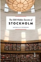The 500 Hidden Secrets of STOCKHOLM | Antonia Petersens | Luster | 9789460582189
