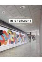 In Opdracht. zestig jaar percentageregeling beeldende kunst bij rijksgebouwen | Wijnand Galema | 9789461050137