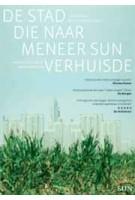 De stad die naar meneer Sun verhuisde. Over nieuwe megasteden in China | Michiel  Hulshof, Daan Roggeveen | 9789461050281