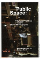 Public space. Cultural/Political Theory; Street Photography