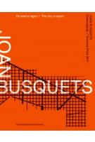Joan Busquets. De stad in lagen | Sabine Lebesque, Vibeke Gieskes | 9789461400185