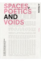 SPACES, POETICS and VOIDS. TU Delft Modi Operandi Series 01 | Simone Pizzagalli, Nicolo Privileggio, Marc Schoonderbeek | 9789461400260