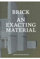 BRICK. An Exacting Material | Jan Peter Wingender, Joost Grootens (design) | 9789461400277 | Architectura & Natura