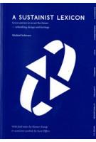 A SUSTAINIST LEXICON | Michiel Schwarz | 9789461400529 | Architectura & Natura