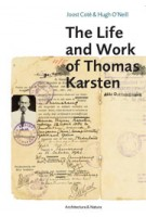 The Life and work of Thomas Karsten | Joost Coté, Hugh O'Neill, Pauline K.M. van Roosmalen, Helen Ibbitson Jessup | 9789461400598