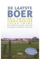 De laatste boer. De onstuitbare run op schaarse vierkante meters | Eric Smaling, Floris Meslier, Jules Iding | 9789461642424