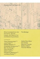 Scenes from the Good Life. Nine investigations into the forms, figures, tropes, and types of an architectural goodness | Salomon Frausto | 9789461866028 | The Berlage