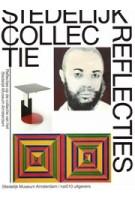 Stedelijk Collectie Reflecties. Reflecties op de collectie van het Stedelijk Museum Amsterdam