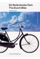 De Nederlandse fiets - Premsela Design Story | Zahid Sardar | 9789462080201