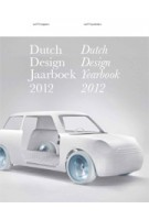 Dutch Design Yearbook  - Dutch Design Jaarboek 2012