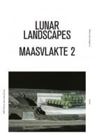 Lunar Landscapes Maasvlakte 2 | Marie-José Jongerius | 9789462080263