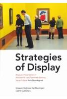 Strategies of Display. Museum Presentation in Nineteenth- and Twentieth-Century Visual Culture   Julia Noordegraaf   9789462080270   nai