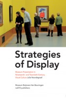 Strategies of display. Museum Presentation in Nineteenth- and Twentieth-Century Visual Culture