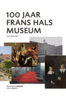 100 Jaar Frans Hals Museum | Antoon Erftemeijer | 9789462080379