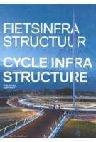 Fietsinfrastructuur | Stefan Bendiks, Aglaée Degros, Artgineering | 9789462080515 | nai010