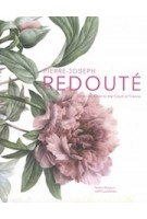 Pierre-Joseph Redouté - English edition | exhibition catalog Teylers Museum | 9789462080706