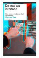 De stad als interface. Hoe nieuwe media de stad veranderen | ebook | Martijn de Waal | 9789462080751