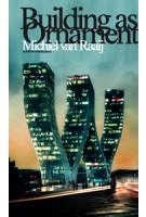 Building as Ornament. Iconography in Contemporary Architecture - ebook   Michiel van Raaij   9789462080775