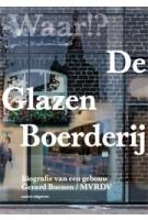 De glazen boerderij. Biografie van een gebouw | Gerard Buenen, Winy Maas | 9789462080874