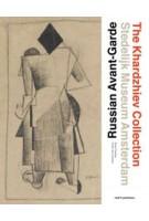 The Russian avant-garde. The Khardzhiev collection at the Stedelijk Museum Amsterdam | Elena Basner, Geurt Imanse, Frank van Lamoen, Michael Meylac, Sergey Sigey | 9789462081048