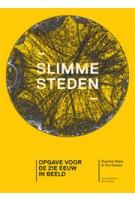 Slimme steden. Opgaven voor de 21e eeuw in beeld | Ton Dassen, Maarten Hajer, Nienke Noorman | 9789462081475