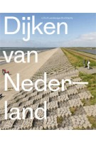 Dijken van Nederland | Eric-Jan Pleijster, Cees van der Veeken (LOLA Landscape Architects) | 9789462081505
