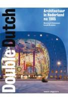 Double Dutch. Architectuur in Nederland na 1985 | Bernard Hulsman, Luuk Kramer | 9789462081598