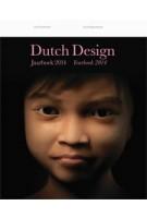 Dutch design. Jaarboek 2014 | Timo de Rijk, Joost Alferink, Jan Konings, Richard van der Laken | 9789462081666