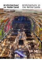 Architectuur in Nederland. Jaarboek 2014/2015 | Tom Avermaete, Hans van der Heijden, Edwin Oostmeijer, Linda Vlassenrood | 9789462082069