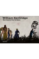 William Kentridge. More Sweetly Play the Dance | Jaap Guldemond, William Kentridge, Marente Bloemheuvel | 9789462082137