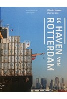 De haven van Rotterdam. Wereld tussen stad en zee | Marinke Steenhuis | 9789462082342