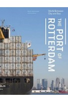 The Port of Rotterdam. World between City and Sea | Marinke Steenhuis | 9789462082359
