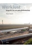 Werklust. Biografie van een gebruikslandschap | Theo Baart | 9789462082441
