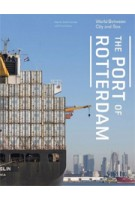 The Port of Rotterdam. World between City and Sea - ebook | Marinke Steenhuis | 9789462082557