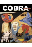COBRA. A History of a European Avant-Garde Movement 1948-1951 | Willemijn Stokvis | 9789462082663 | nai010