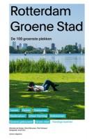 Rotterdam Groene Stad. De 100 groenste plekken van Rotterdam - ebook | Marieke de Keijzer, Ward Mouwen, Piet Vollaard | 9789462082779 | nai010