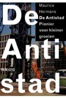 De Antistad. Pionier van kleiner groeien - ebook | Maurice Hermans | 9789462082854 | nai010