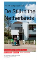 Guide to De Stijl in the Netherlands. The 100 Best Spots to Visit | Paul Groenendijk, Piet Vollaard | 9789462083097 | nai010