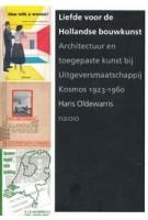 Liefde voor de Hollandse bouwkunst | Architectuur en toegepaste kunst bij Uitgeversmaatschappij Kosmos 1923–1960 | Hans Oldewarris | 9789462083165 | nai010
