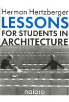 Lessons for Students in Architecture - 7th edition | Herman Hertzberger | 9789064505621 | nai010