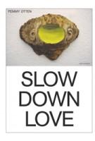 Femmy Otten. Slow Down Love | John C. Welchman, Laurie Cluitmans | nai010 | 9789462083219