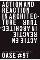 OASE 97. ACTION AND REACTION IN ARCHITECTURE - ebook | Christophe Van Gerrewey, Véronique Patteeuw, Tom Avermaete | 9789462083288