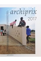 Archiprix 2017. The Best Dutch Graduation Projects | 9789462083561