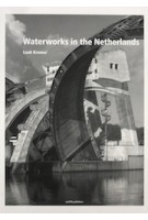 Waterworks in the Netherlands Tradition and Innovation | 9789462083868 | nai010 publishers