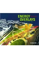 Energy Overlays. Land Art Generator Initiative | Robert Ferry, Elisabeth Monoian
