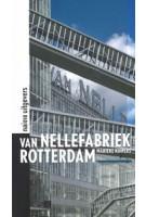 Van Nellefabriek Rotterdam  Marieke Kuipers | nai010 | 9789462083943